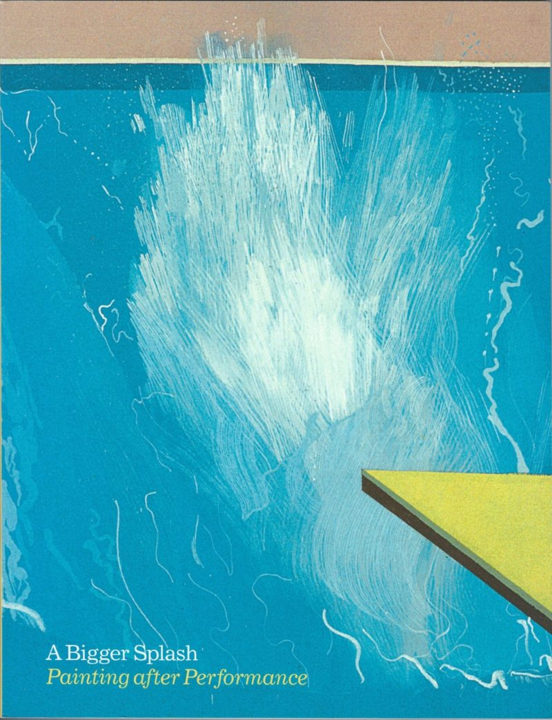 Image of A Bigger Splash: Painting after Performance