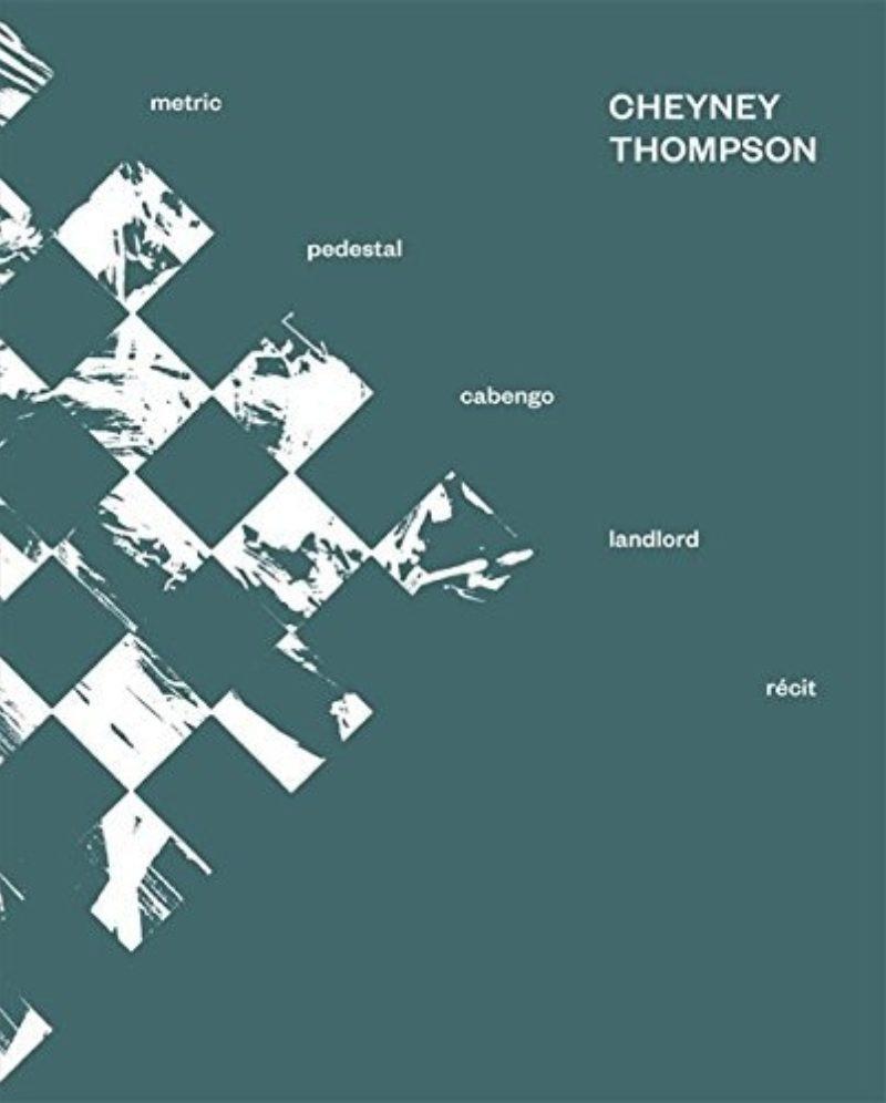 Image of Cheyney Thompson: Metric, Pedestal, Landlord, Cabengo, Recit